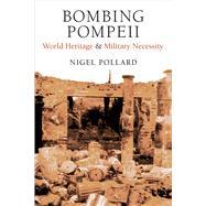 Bombing Pompeii by Pollard, Nigel, 9780472132201