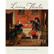 Living Theatre: A History of...,Wilson, Edwin; Goldfarb, Alvin,9780073382203