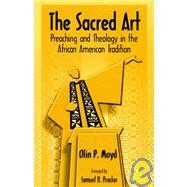 The Sacred Art: Preaching &...,Moyd, Olin,9780817012205