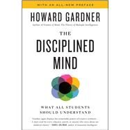 Disciplined Mind What All Students Should Understand by Gardner, Howard, 9781982142216