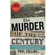 The Murder of the Century,Collins, Paul,9780307592217