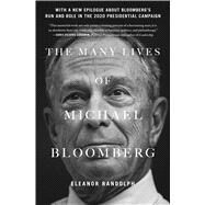 The Many Lives of Michael Bloomberg by Randolph, Eleanor, 9781476772219