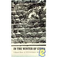 IN THE WINTER OF CITIES PA by WILLIAMS,TENNESSEE, 9780811202220