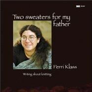 Two Sweaters for My Father by Klass, MD, Perri, 9781893762220