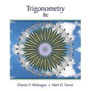 Trigonometry,McKeague, Charles P.; Turner,...,9781305652224