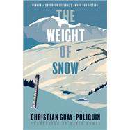 The Weight of Snow by Guay-poliquin, Christian; Homel, David, 9781772012224