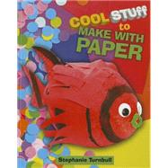 Cool Stuff to Make With Paper by Turnbull, Stephanie, 9781770922235