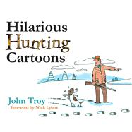 Hilarious Hunting Cartoons by Troy, John; Lyons, Nick; Troy, Doris, 9781510732247