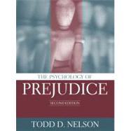 The Psychology of Prejudice,Nelson, Todd D.,9780205402250