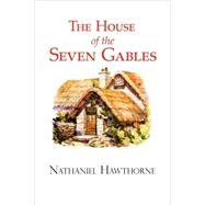 The House of the Seven Gables by Hawthorne, Nathaniel, 9781604502251