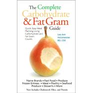 The Complete Carbohydrate and Fat Gram Guide by Holzmeister, Lea Ann, 9781580402255
