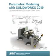 Parametric Modeling with SOLIDWORKS 2019 by Shih, Randy H.; Schilling, Paul J., 9781630572259