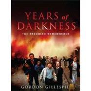 Years of Darkness,Gillespie, Gordon,9780717142262