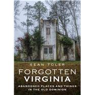 Forgotten Virginia by Toler, Sean, 9781634992268