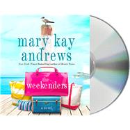 The Weekenders A Novel by Andrews, Mary Kay; McInerney, Kathleen, 9781427272270