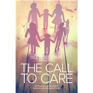The Call to Care A Compassionate Response to Orphaned and Vulnerable Children by Blacquiere, Bill; Byle, Ann, 9781434712271