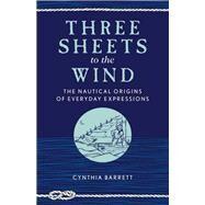 Three Sheets to the Wind by Barrett, Cynthia; Barrett, Vail, 9781493042272