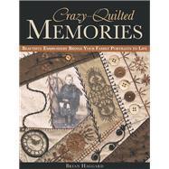 Crazy-Quilted Memories...,Haggard, Brian,9781607052272