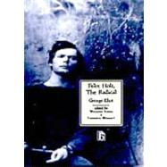 Felix Holt by Eliot, George; Baker, William; Womack, Kenneth, 9781551112282