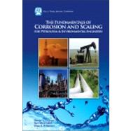 Fundamentals of Corrosion and Scaling for Petroleum and Environmental Engineers : A Handbook for Petroleum and Environmental Engineers by Chilingar, George V.; Mourhatch, Ryan; Al-Qahtani, Ghazi D., 9781933762302