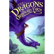 The Dragons of Ordinary Farm by Williams, Tad; Swearingen, Greg; Beale, Deborah, 9780061912306