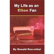 My Life As an Elton Fan by Rosenthal, Ronald, 9781605942308
