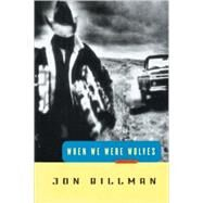 When We Were Wolves by BILLMAN, JON, 9780812992311