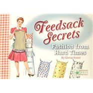 Feedsack Secrets Fashion from...,Nixon, Gloria,9781935362319