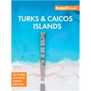 Fodor's in Focus Turks & Caicos Islands by Fodor's Travel Guides, 9781640972322