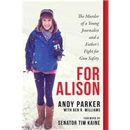 For Alison by Parker, Andy; Kaine, Tim; Williams, Ben R. (CON), 9781948062329