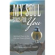 My Soul Sings for You by Tripp, Anthea Gillian, 9781973672340