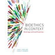 Bioethics in Context by Jones, Gary E.; Demarco, Joseph P., 9781554812349