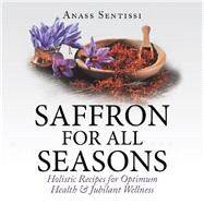 Saffron for All Seasons by Sentissi, Anass, 9781490792361