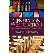 Generation to Generation :...,Friedman, Edwin H.; Emanuel,...,9781609182366