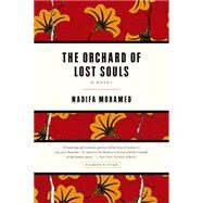 The Orchard of Lost Souls A Novel by Mohamed, Nadifa, 9781250062369