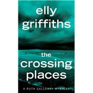 The Crossing Places by Griffiths, Elly, 9781328622372