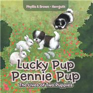 Lucky Pup Pennie Pup by Brown – Herrguth, Phyllis A., 9781796072372