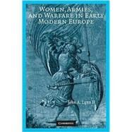 Women, Armies, and Warfare in...,John A. Lynn II,9780521722377