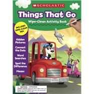 Things That Go Wipe-Clean Activity Book by Scholastic Teaching Resources; Scholastic, 9781338572377