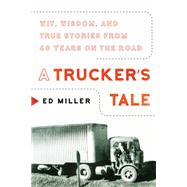 A Trucker's Tale by Miller, Ed, 9781948062381