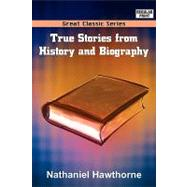 True Stories from History and Biography by Hawthorne, Nathaniel, 9788132012382