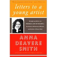 Letters to a Young Artist...,SMITH, ANNA DEAVERE,9781400032389