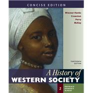 A History of Western Society, Concise Edition, Volume 2 by Wiesner-Hanks, Merry E.; Crowston, Clare Haru; Perry, Joe; McKay, John P., 9781319112394