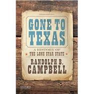Gone to Texas A History of...,Campbell, Randolph B.,9780190642396