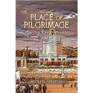 Place of Pilgrimage by Ignatius, Michael, 9781796072396
