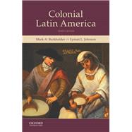 COLONIAL LATIN AMERICA,Burkholder, Mark A.; Johnson,...,9780190642402