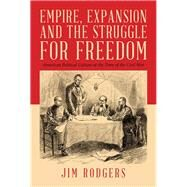 Empire, Expansion and the Struggle for Freedom by Rodgers, Jim, 9781984552402