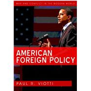 American Foreign Policy by Viotti, Paul, 9780745642406