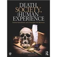 Death, Society, and Human Experience by Moreman; Christopher, 9781138292406