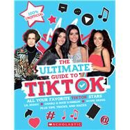 TikTok: The Ultimate Unofficial Guide! (Media tie-in) by Scholastic, 9781338732412